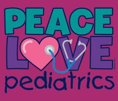 peace love pediatrics # nursing more pediatrician career nursing stuff ...