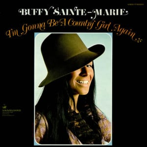 Gonna Be A Country Girl Again ( Buffy Sainte-Marie )
