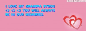 ... Love My Grandpa Quote. With the how who romance quotes, breakup quotes