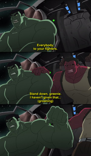 Hulk and the Agents of S.M.A.S.H Quote-9