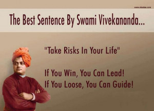 Motivational thoughts by Swami Vivekananda-Take Risks in your Life..