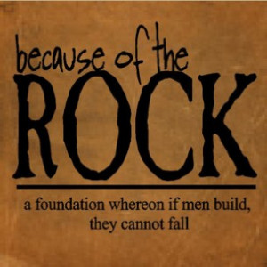 because of the rock christian wall quote jesus christ is the rock ...