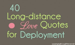 40 Long Distance Love Quotes for Deployment