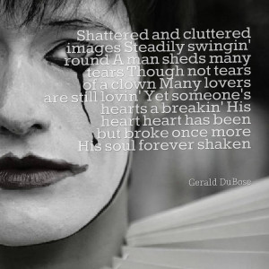 Quotes Picture: shattered and cluttered images steadily swingin' round ...