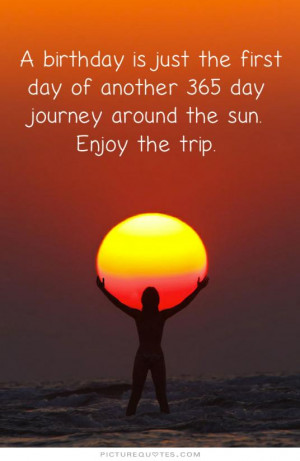 ... day-of-another-365-day-journey-around-the-sun-enjoy-the-trip-quote-1