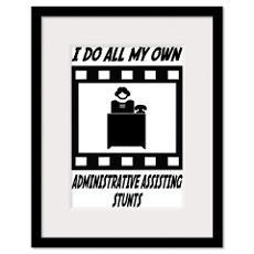 Administrative Assisting Stunts Framed Print
