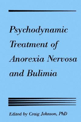 Psychodynamic Treatment of Anorexia Nervosa and Bulimia