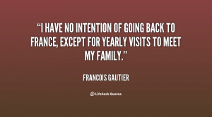 quote-Francois-Gautier-i-have-no-intention-of-going-back-16333.png