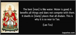 quote-the-best-man-is-like-water-water-is-good-it-benefits-all-things ...
