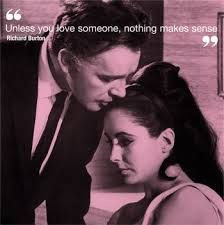 ... you love someone, nothing makes sense' Richard Burton #love #quote