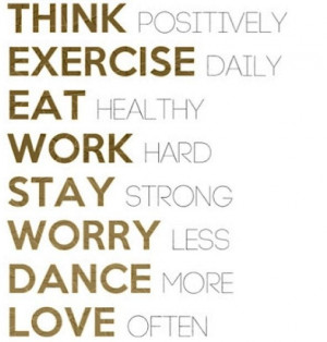 WORK Hard STAY Strong WORRY Less DANCE More LOVE Often Daily Reminders
