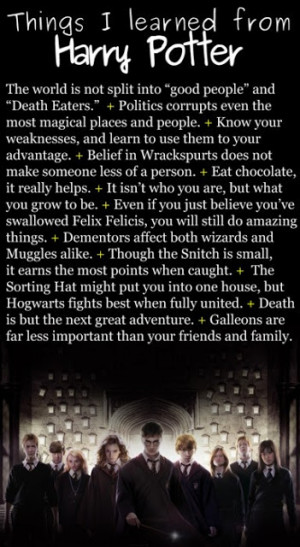 So many great lessons taught in Harry Potter...no wonder its so great!