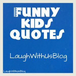 Random Funny Kids Quotes