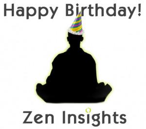 Happy Birthday, Zen Insights!