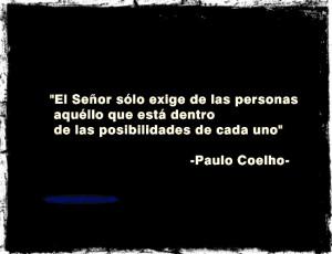 Imagenes Y Frases Que Exige Dios De Nosotors Paulo Coelho