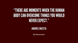 quote-Andres-Iniesta-there-are-moments-when-the-human-body-131024_3 ...