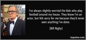 More Bill Nighy Quotes