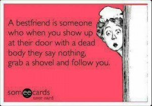 Best friend quotes. Bestie. BFF quotes. Friendship quotes. Humor ...