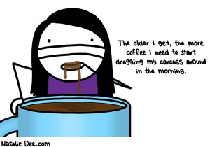 Comic by Natalie Dee: i need about a kiddie pool of coffee straight to ...