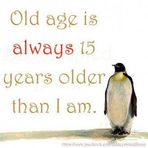 funny quote about age. For more funny short quotes visit www ...