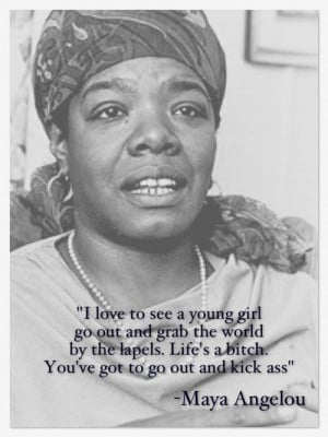 Maya Angelou...couldn't have said it better