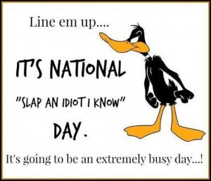 Slap an Idiot Day
