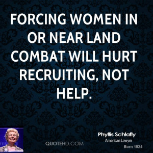Forcing women in or near land combat will hurt recruiting, not help.