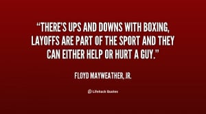 quote-Floyd-Mayweather-Jr.-theres-ups-and-downs-with-boxing-layoffs ...
