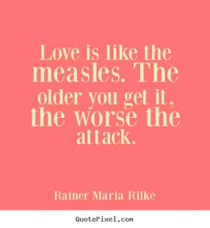 ... rilke more love quotes friendship quotes success quotes life quotes
