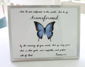 Script & artwork of Bible verse Rom ans 12:2 and blue butterfly, print ...