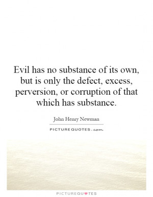 ... , or corruption of that which has substance. Picture Quote #1