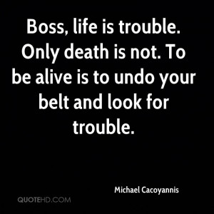 Michael Cacoyannis Life Quotes