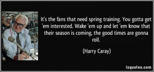 More Harry Caray Quotes