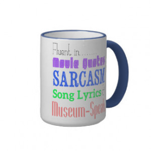 Movie Quotes And Sarcasm Mugs