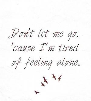 Don't let me go.