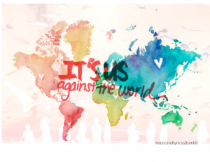 Us against the World- Coldplaycredits: flyingonthesebrokenwings ...