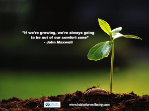 Als we groeien zullen we altijd uit onze comfort zone gehaald worden ...