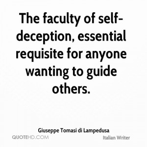 ... -deception, essential requisite for anyone wanting to guide others