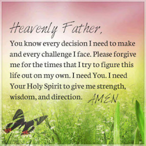 out on my own i need you i need your holy spirit to give me strength ...