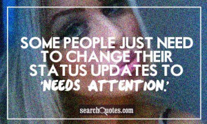 Annoying Attention Seekers Quotes