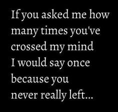 ... Left, Things, Crushes Quotes, Love Quotes, True Stories, Mindfulness