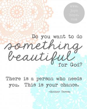Do something beautiful.