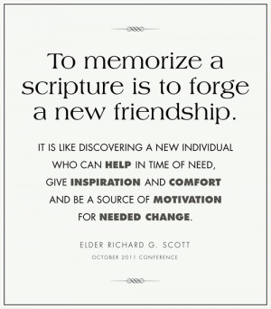 To memorize a scripture…from October 2011 Conference...I like this ...