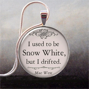 Mae West - Snow White quote pendant, funny quote necklace charm, quote ...