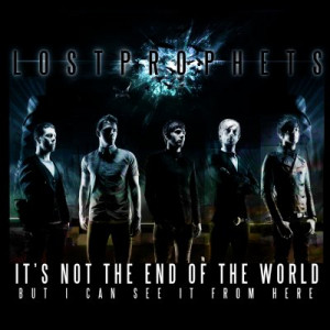 Lostprophets Its Not The End Of The World But I Can See It From Here ...