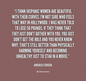 America Ferrera quote. Hispanic women are beautiful!