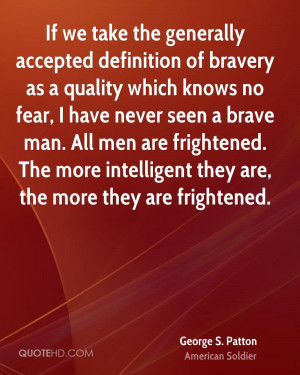If we take the generally accepted definition of bravery as a quality ...