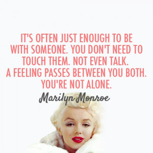You Are Not Alone - Marilyn Monroe Quote