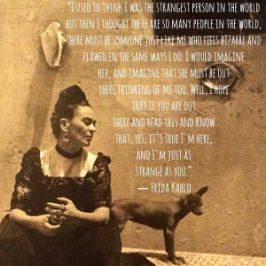 ... Frida Kahlo. Here are 22 Frida Kahlo quotes to inspire your creative