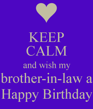 KEEP CALM and wish my brother-in-law a Happy Birthday